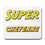 Super cheyenne Mousepad