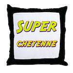 Super cheyenne Throw Pillow