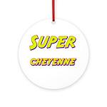 Super cheyenne Ornament (Round)