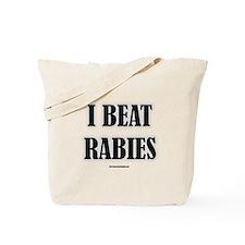 I Beat Rabies Tote Bag