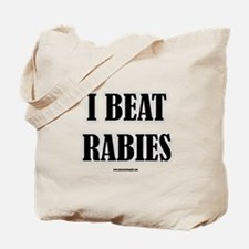 I Beat Rabies Tote Bag