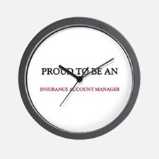 Proud To Be A INSURANCE ACCOUNT MANAGER Wall Clock
