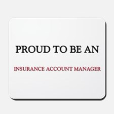 Proud To Be A INSURANCE ACCOUNT MANAGER Mousepad