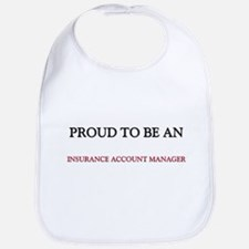 Proud To Be A INSURANCE ACCOUNT MANAGER Bib