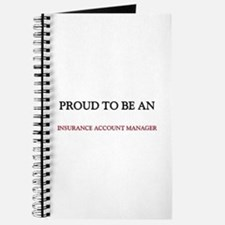 Proud To Be A INSURANCE ACCOUNT MANAGER Journal