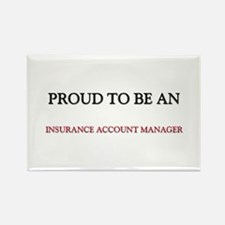 Proud To Be A INSURANCE ACCOUNT MANAGER Rectangle