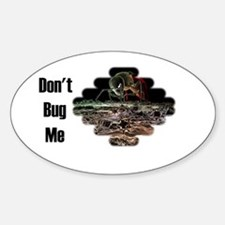 Don't bug me Oval Decal