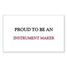 Proud To Be A INSTRUMENT MAKER Rectangle Sticker