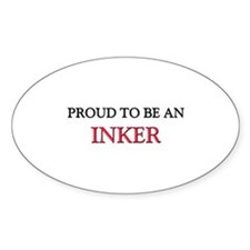 Proud To Be A INKER Oval Decal
