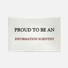 Proud To Be A INFORMATION SCIENTIST Rectangle Magn
