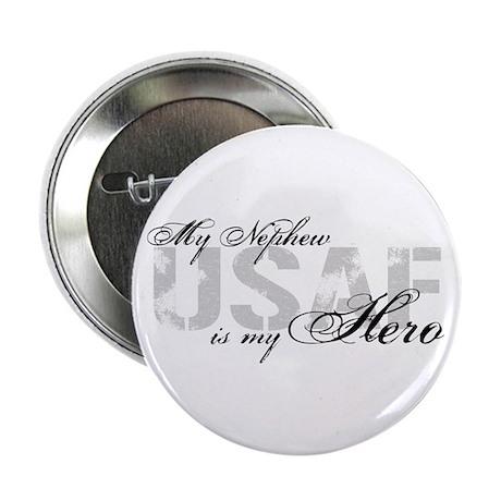 """Nephew is my Hero USAF 2.25"""" Button"""