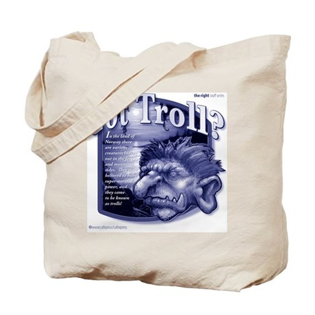 Got Troll? Tote Bag