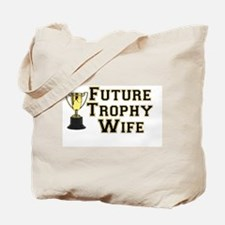 Future Trophy Wife Tote Bag