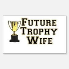 Future Trophy Wife Rectangle Decal