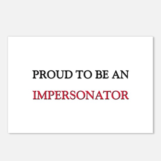 Proud To Be A IMPERSONATOR Postcards (Package of 8
