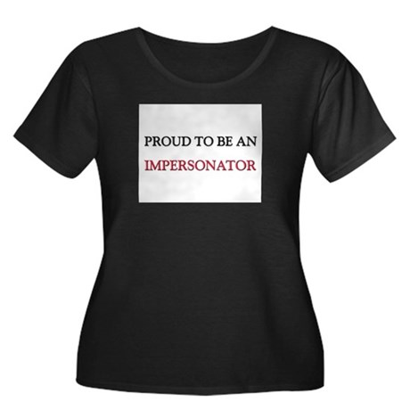 Proud To Be A IMPERSONATOR Women's Plus Size Scoop