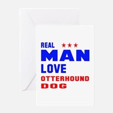 Real Man Love Otterhound Dog Greeting Card