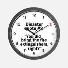Disaster quote #2 - Wall Clock