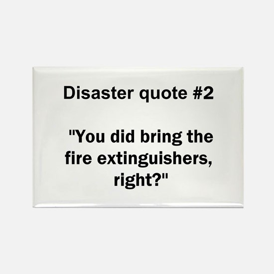Disaster quote #2 - Rectangle Magnet