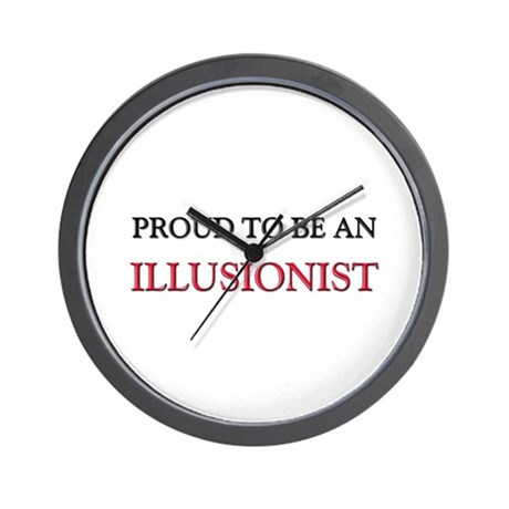 Proud To Be A ILLUSIONIST Wall Clock