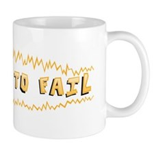 Too BIG to FAIL 2 Mug