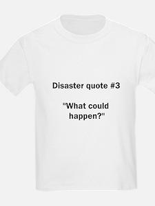 What could happen? - T-Shirt
