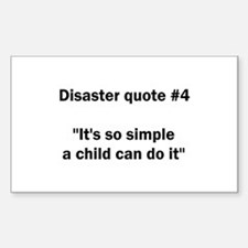 Disaster quote #4 - Rectangle Decal