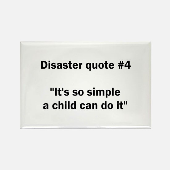 Disaster quote #4 - Rectangle Magnet
