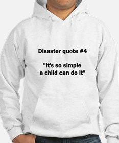 Disaster quote #4 - Hoodie