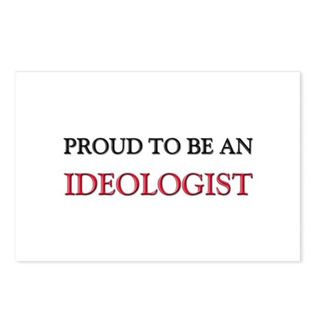 Proud To Be A IDEOLOGIST Postcards (Package of 8)