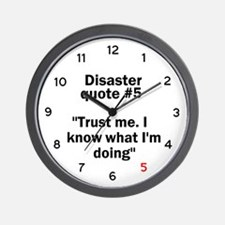 Disaster quote #5 - Wall Clock