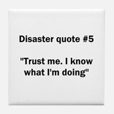 Disaster quote #5 - Tile Coaster