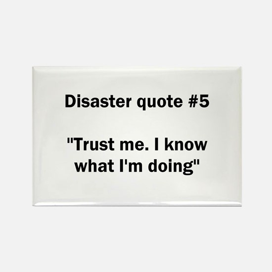 Disaster quote #5 - Rectangle Magnet