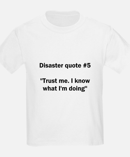 Disaster quote #5 - T-Shirt