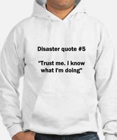 Disaster quote #5 - Hoodie
