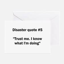Disaster quote #5 - Greeting Card