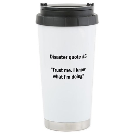 Disaster quote #5 - Stainless Steel Travel Mug
