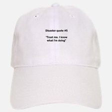 Disaster quote #5 - Baseball Baseball Cap