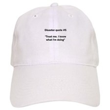 Disaster quote #5 - Baseball Cap