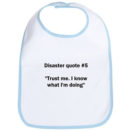 Disaster quote #5 - Bib