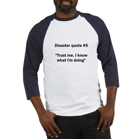 Disaster quote #5 - Baseball Jersey