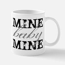 Mine Baby Mine Mug