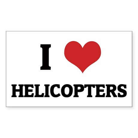 I Love Helicopters Rectangle Sticker