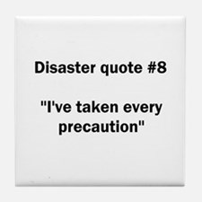 Disaster quote #8 - Tile Coaster