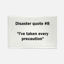 Disaster quote #8 - Rectangle Magnet