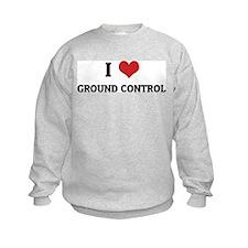 I Love Ground Control Sweatshirt