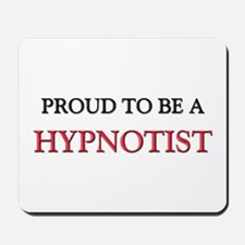 Proud to be a Hypnotist Mousepad