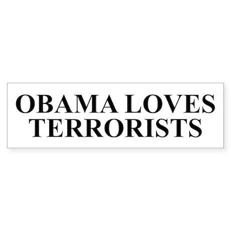 Obama Loves Terrorists Bumper Sticker