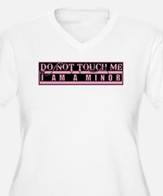 Don't Touch Me... I'm a Minor T-Shirt