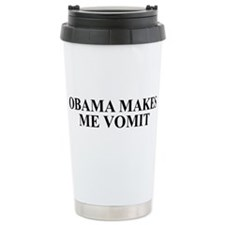Obama makes Me Vomit Travel Mug